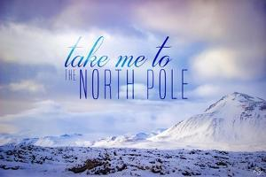 The North Pole by Kimberly Glover