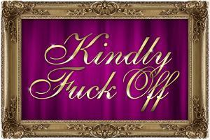 Kindly F*ck Off Purple Faux Frame Art Poster Print