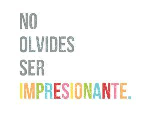 No Olvides Ser Impresionante by Kindred Sol Collective