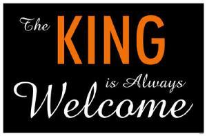 King is Always Welcome
