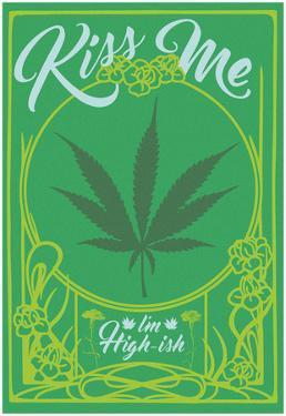 Kiss Me, I'm High-ish