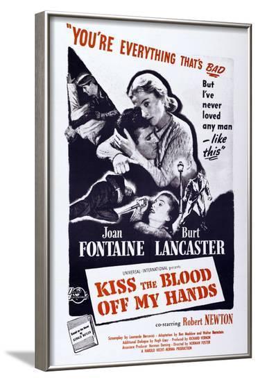 Kiss the Blood Off My Hands, from Left: Burt Lancaster, Joan Fontaine, 1948--Framed Art Print