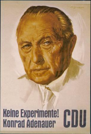 Konrad Adenauer Poster for the 1957 Elections Urging the People of Germany Not to Experiment