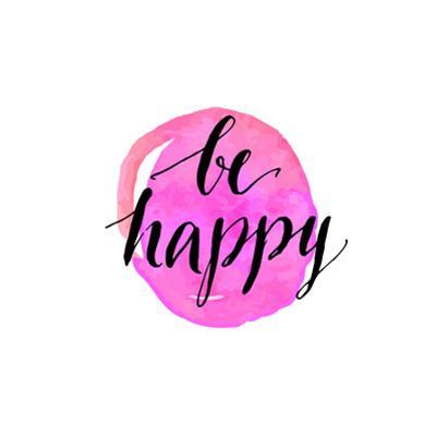 Be Happy Phrase. Handwritten Modern Calligraphy, Inspirational Quote for Card on Pink Watercolor Ro by kotoko