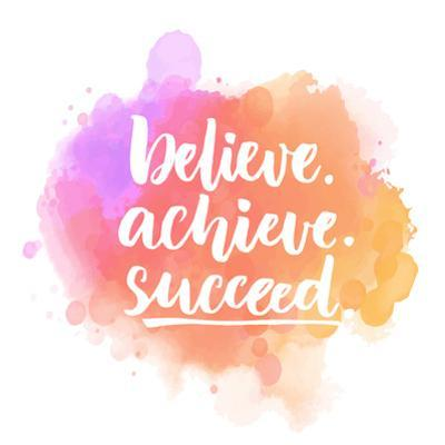 Believe, Achieve, Succeed. Motivational Quote Handwritten on Purple and Pink Stain. Vector Saying F by kotoko
