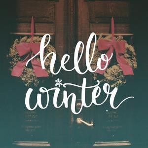 Hello Winter Text Overlay on Filtered Photo with Decor Wreaths on the Vintage Door. Typography Bann by kotoko
