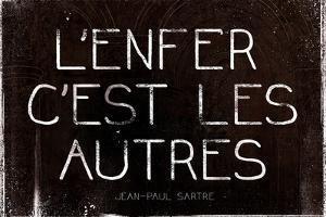 L'Enfer C'Est Les Autres Jean-Paul Sartre Quote