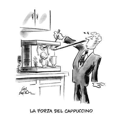 https://imgc.allpostersimages.com/img/posters/la-forza-del-cappuccino-new-yorker-cartoon_u-L-PGT8HX0.jpg?artPerspective=n
