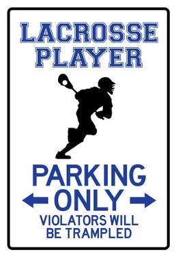 Lacrosse Player Parking Only Sign Poster