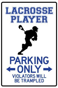 Lacrosse Player Parking Only Sign