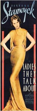 LADIES THEY TALK ABOUT, Barbara Stanwyck, 1933.