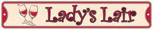 "Lady's Lair 24"" Steel Sign"