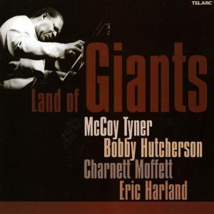 Land of Giants, McCoy Tyner, Bobby Hutcherson, Charnett Moffett, Eric Harland