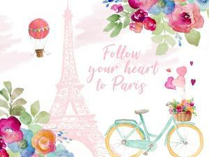 Follow Your Heart to Paris by lanie Loreth