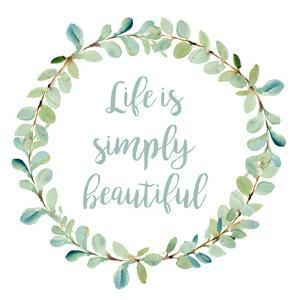 Life is Simply Beautiful by Lanie Loreth