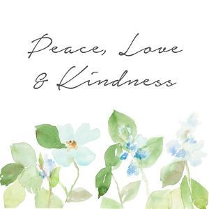 Peace Love & Kindness by Lanie Loreth