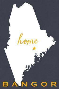Bangor, Maine - Home State - White on Gray by Lantern Press