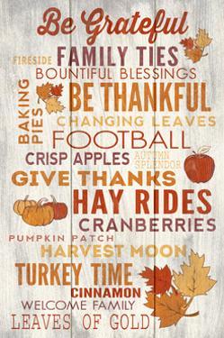 Be Grateful - Thanksgiving Typography by Lantern Press