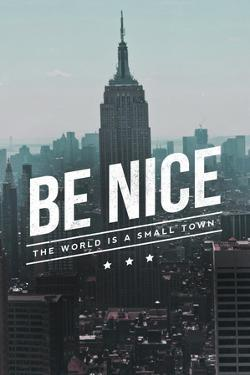 Be Nice, the World is a Small Town by Lantern Press