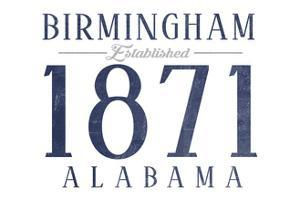 Birmingham, Alabama - Established Date (Blue) by Lantern Press