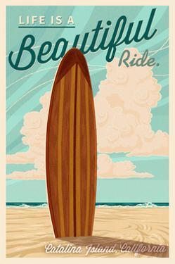 Catalina Island, California - Life is a Beautiful Ride - Surfboard Letterpress - Lantern Press Art by Lantern Press