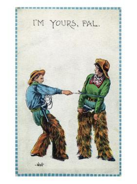 Comic Cartoon - Cowgirl Telling Cowboy I'm Yours Pal by Lantern Press