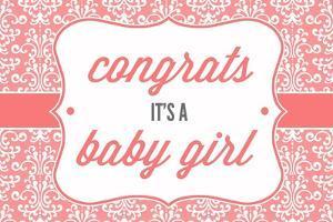 Congrats - it's a Baby Girl by Lantern Press