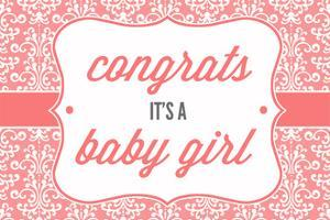 Congrats - it's a Baby Girl by Lantern Press