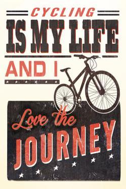 Cycling is my Life - Screenprint Style by Lantern Press