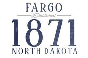 Fargo, North Dakota - Established Date (Blue) by Lantern Press