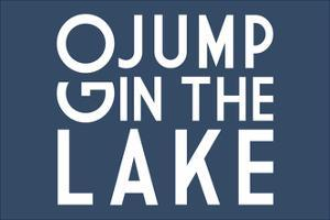 Go Jump in the Lake (Blue) by Lantern Press
