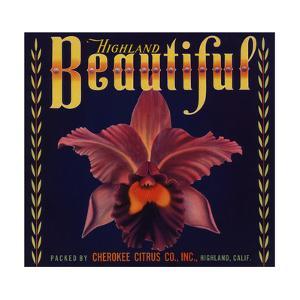Highland Beautiful Brand - Highland, California - Citrus Crate Label by Lantern Press