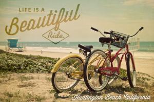 Huntington Beach, California - Life is a Beautiful Ride - Beach Cruisers by Lantern Press