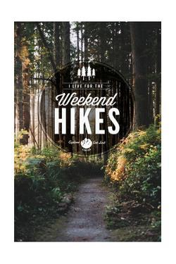 I Live for the Weekend Hikes by Lantern Press