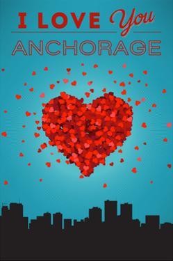 I Love You Anchorage, Alaska by Lantern Press