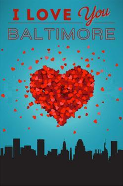 I Love You Baltimore, Maryland by Lantern Press