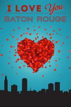 I Love You Baton Rouge, Louisiana by Lantern Press