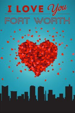 I Love You Fort Worth, Texas by Lantern Press