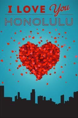 I Love You Honolulu, Hawaii by Lantern Press