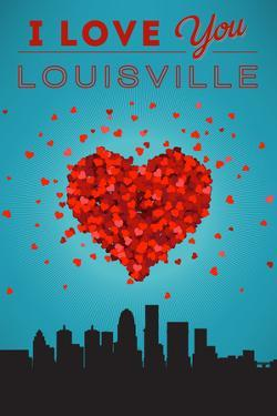I Love You Louisville, Kentucky by Lantern Press