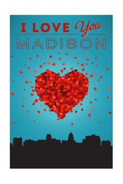 I Love You Madison, Wisconsin by Lantern Press
