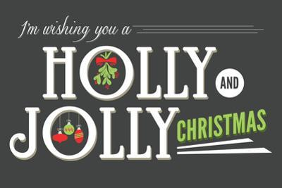 I'm Wishing You a Holly and Jolly Christmas by Lantern Press