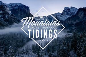 John Muir - Climb the Mountains Good Tidings by Lantern Press