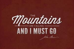 John Muir - the Mountains are Calling by Lantern Press