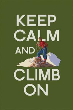 Keep Calm and Climb On by Lantern Press