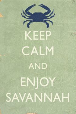 Keep Calm and Enjoy Savannah by Lantern Press