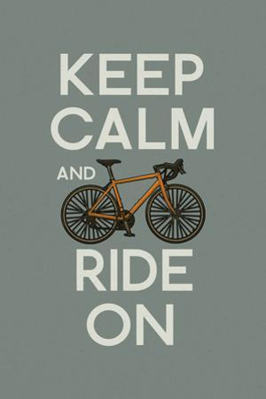 Keep Calm and Ride On by Lantern Press