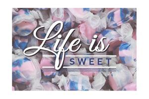 Life is Sweet - Taffy Collage Sentiment (#2) by Lantern Press