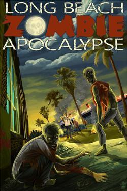 Long Beach, California - Zombie Apocalypse by Lantern Press