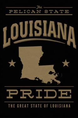 Louisiana State Pride - Gold on Black by Lantern Press